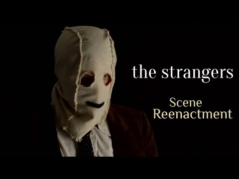 The Strangers  Scene Reenactment
