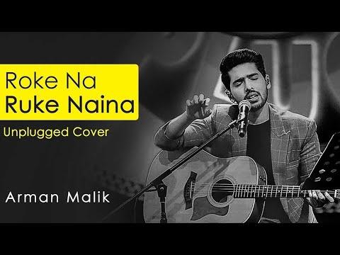 Roke Na Ruke Naina Full Song | Unplugged Cover | Arman Malik | Amaal Mallik | Badrinath Ki Dulhania