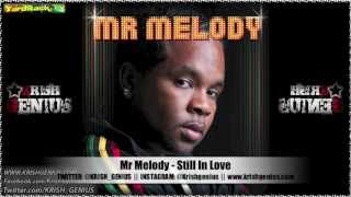 Mr Melody - Still In Love [Soul Reggae Riddim] Jan 2013