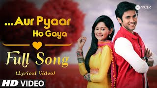 Aur Pyaar Ho Gaya - Title Song | Lyrical Video | Zee TV | HD