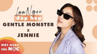 Lan Ngọc đập hộp bộ Gentle Monster X Jennie (được tặng... sau khi trả đủ tiền) || Một ngày của Nọc