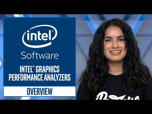 Intel® Graphics Performance Analyzers Overview   Intel Software