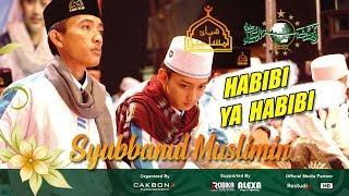 Syubbanul Muslimin #HABIBI YA HABIBI