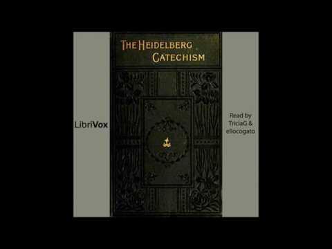 Heidelberg Catechism by Ursinus and Olevianus #audiobook