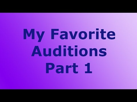 My Favorite Auditions part 1