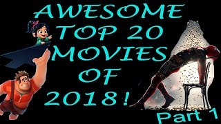 AWESOME Top 20 MOVIES Of 2018! Part 1 - No Spoilers