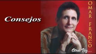 OMAR FRANCO - Consejos - Balada romantica - Subtitulos