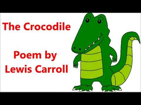 """The Crocodile"" Lewis Carroll poem Alice in Wonderland How doth the little crocodile"