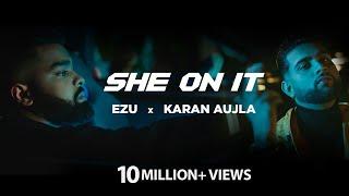 She On It   Ezu   Karan Aujla   Official Video   En Route   VIP Records   Latest Punjabi Songs 2021
