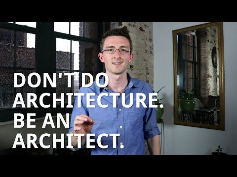 Don't Do Architecture. Be An Architect.