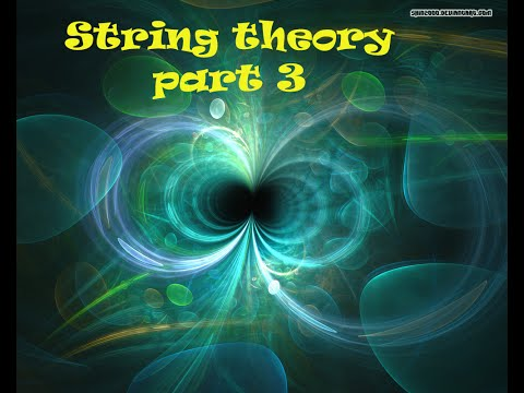 String Theory Part 3