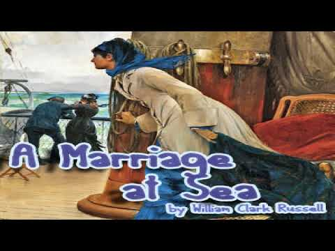 Marriage at Sea | William Clark Russell | Nautical & Marine Fiction | Talking Book | English | 2/4