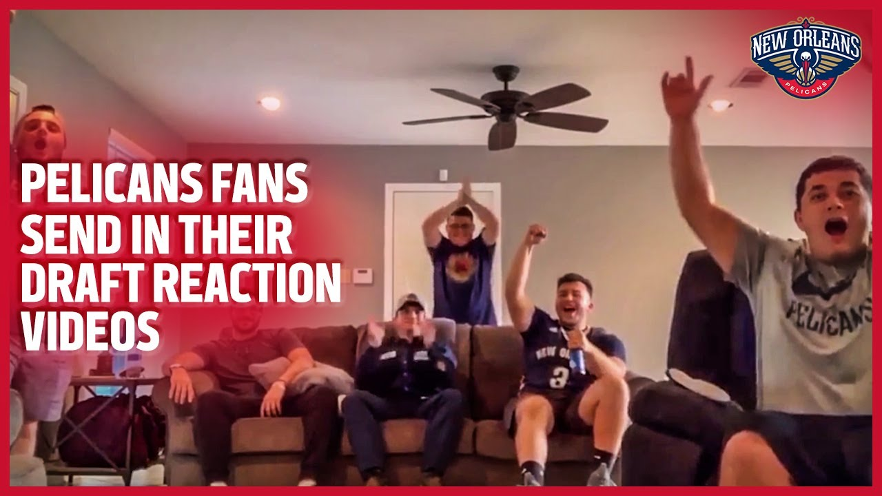Pelicans Fans Send In Their Nba Draft Reaction Videos New Orleans Pelicans