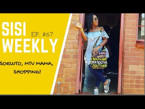 "SISIWEEKLY: EP #67 ""MTV MAMA'S 2016, SOWETO & SHOPPING"""