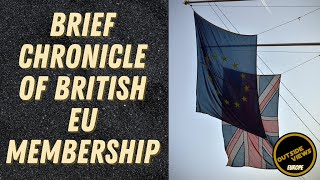 Brief chronicle of British EU membership – Outside Views Europe