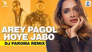 Pagol Hoye Jabo Ami (Remix) | DJ Paroma | Deep Jandu | Bohemia | Latest Song 2019 | Pagol Remix