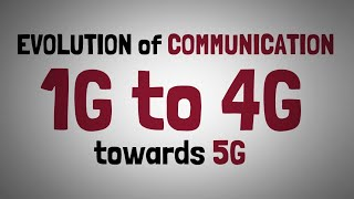 1.2 - EVOLUTION OF COMMUNICATION - FROM 1G TO 4G & 5G
