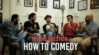 SnG: How To Comedy? Feat. Vir Das   The Big Question Ep 53   Video Podcast