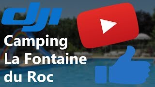 CAMPING LA FONTAINE DU ROC - AIR2D PROD - DJI PHNATOM 3 STANDARD