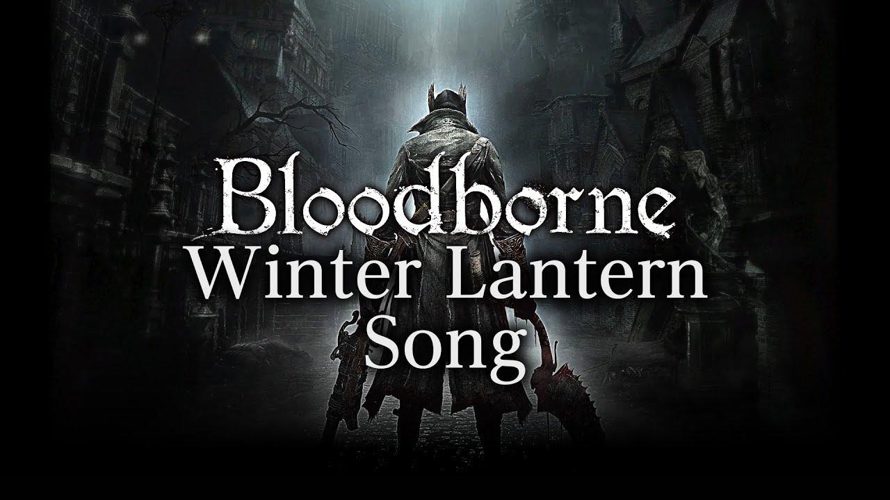 Bloodborne Sounds Winter Lantern Song Youtube