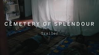 CEMETERY OF SPLENDOUR Trailer | Festival 2015
