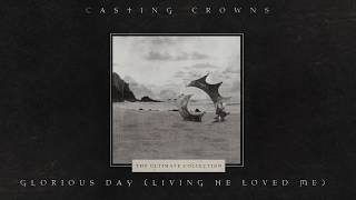 Baixar Casting Crowns - Glorious Day (Living He Loved Me) [Official Lyric Video]