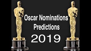 Oscar Nomination Predictions 2019
