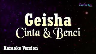 Download Geisha - Cinta & Benci (Karaoke Version)