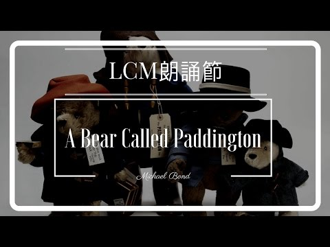 A Bear Called Paddington - Michael Bond - LCM Speech Festival