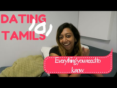 RELATIONSHIPS WITH TAMIL PEOPLE (what you need to know)