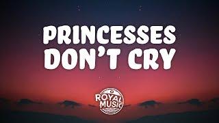 Princesses Don't Cry (Lyrics)