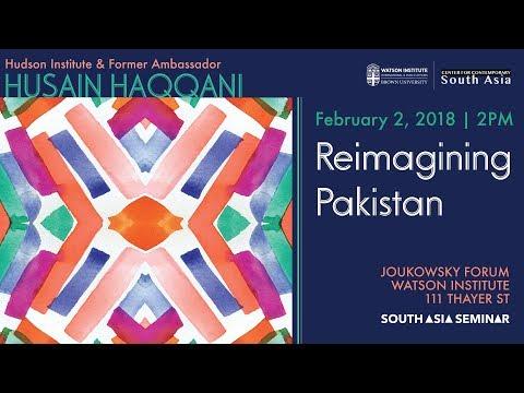 Husain Haqqani — Reimagining Pakistan