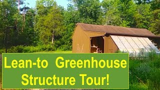 Early-summer Organic Garden Tour: Lean-to Greenhouse Structure Tour