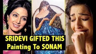 SRIDEVI Gifted This PAINTING To Sonam Kapoor Painted By Herself