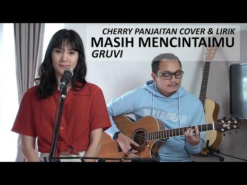 MASIH MENCINTAIMU - GRUVI ( CHERRY PANJAITAN COVER & LIRIK )