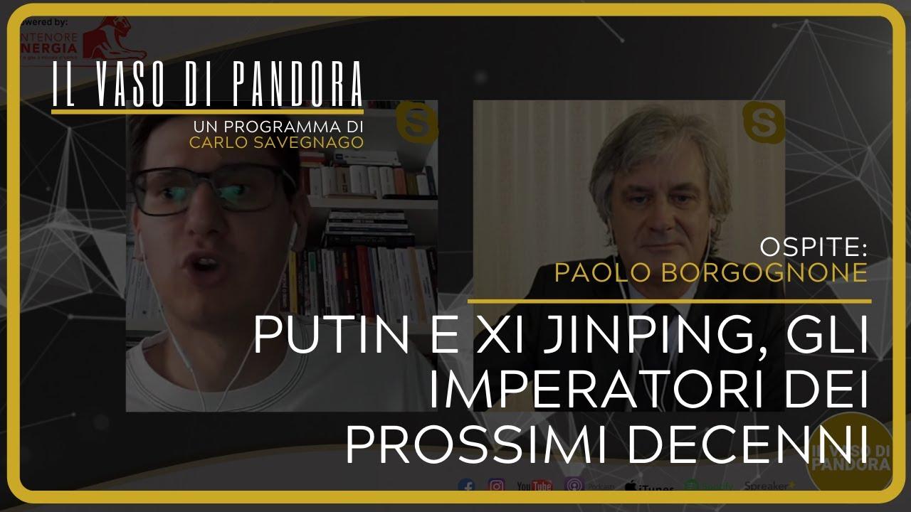Putin e Xi Jinping, gli imperatori dei prossimi decenni - Paolo Borgognone