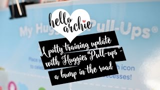 A POTTY TRAINING UPDATE WITH HUGGIES® PULL-UPS® #AD | HELLO ARCHIE