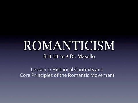 Romanticism, Lesson 1: Historical Contexts and Core Principles