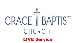 ⦁ Grace Baptist Church - Live Stream 10/03/21