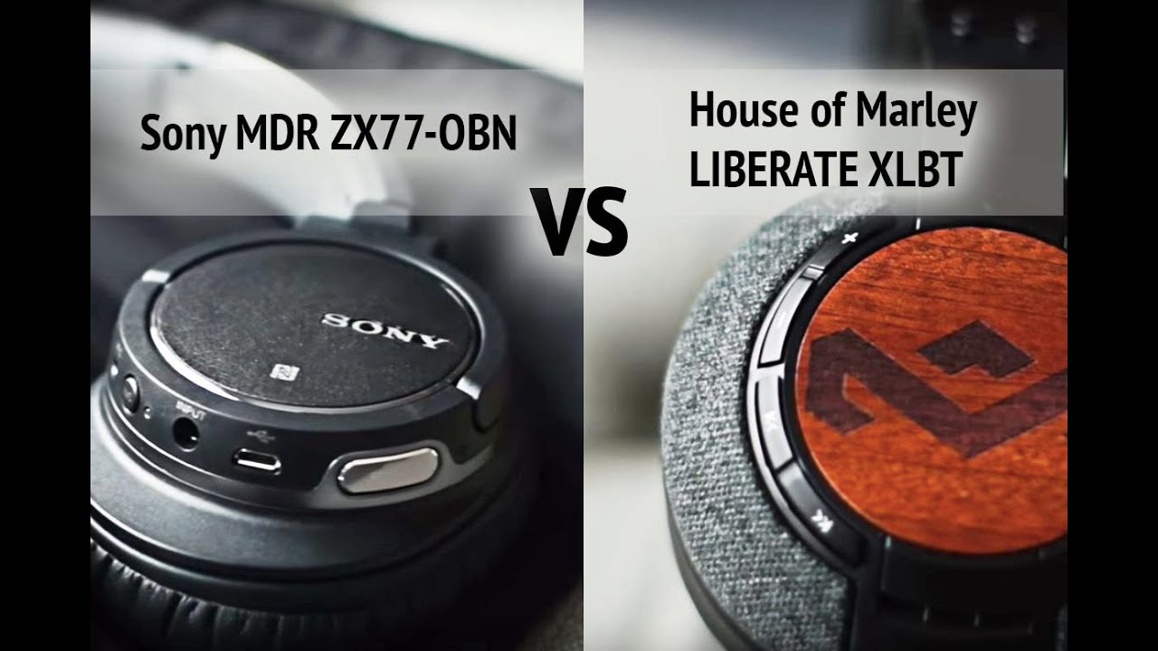 house of marley liberate xlbt vs sony mdr-zx77obn | bluetooth