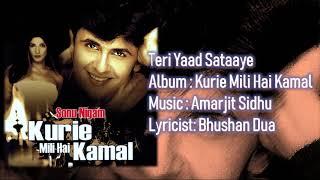 Teri Yaad Sataaye | Sonu Nigam | Amarjit Sidhu | Bhushan Dua | Kurie Mili Hai Kamal - 2003