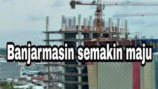 Kota Banjarmasin 2019 (Drone View) perbandingan infrastruktur dan skyline