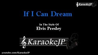 If I Can Dream (Karaoke) - Elvis Presley