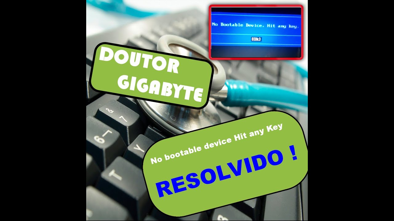 Como corrigir o erro No bootable device Hit any Key RESOLVIDO