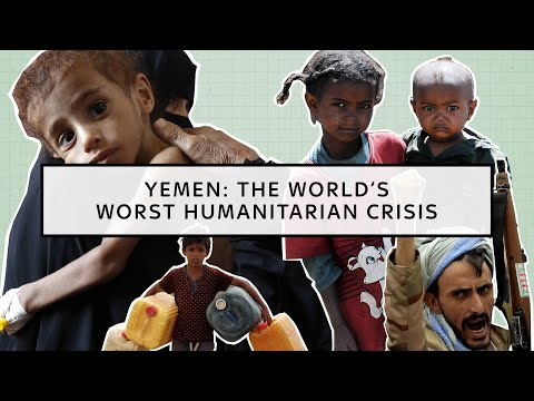Yemen: The world's worst humanitarian crisis explained