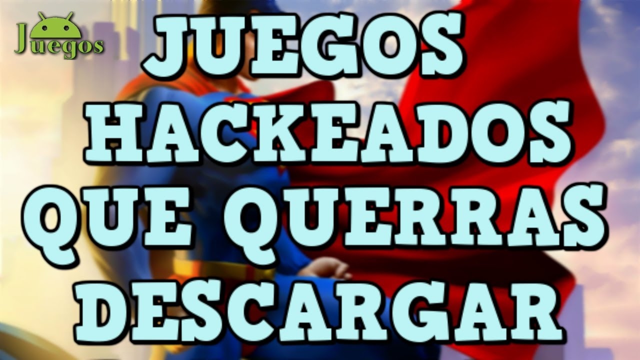 Top 5 Juegos Hackeados Android Links Corregidos Youtube