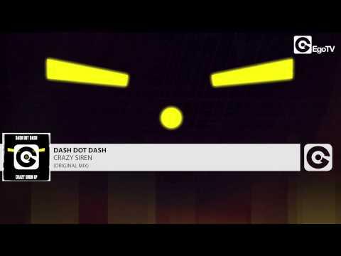 DASH DOT DASH - Crazy Siren (Original Mix)