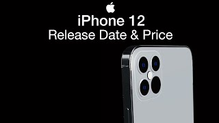 iPhone 12 Release Date and Price – iPhone 12 September Launch Date?