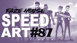 Faze House SpeedArt #87