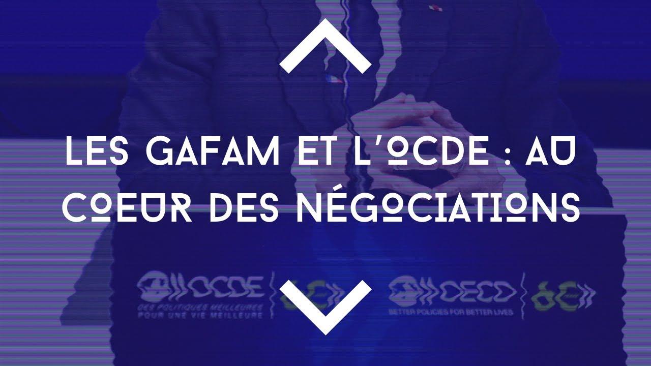 Les GAFAM et l'OCDE : au coeur des négociations (3/3)